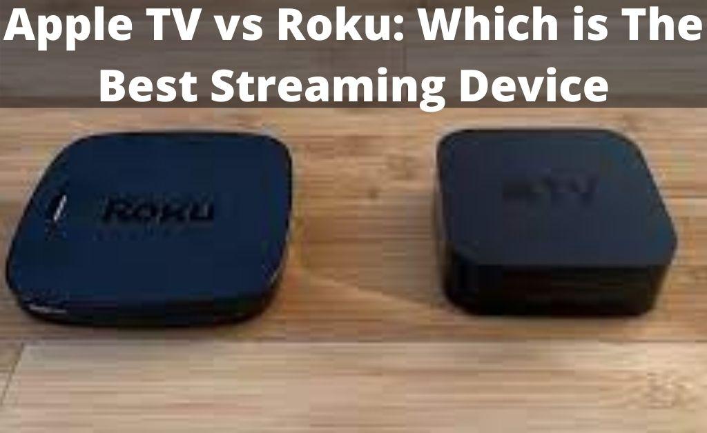 Apple TV vs Roku