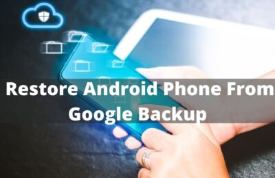 How To Restore Android Phone From Google Backup?