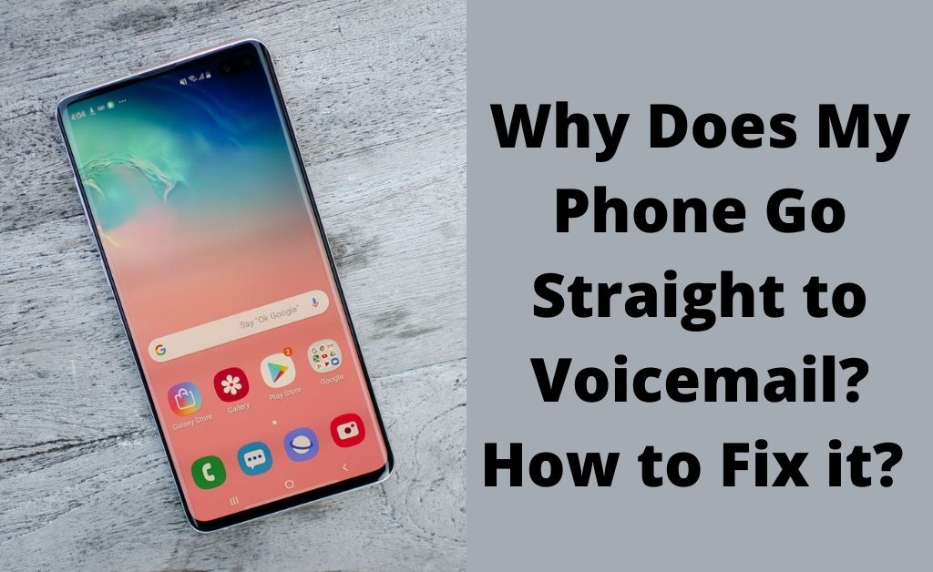 phone goes straight to voicemail